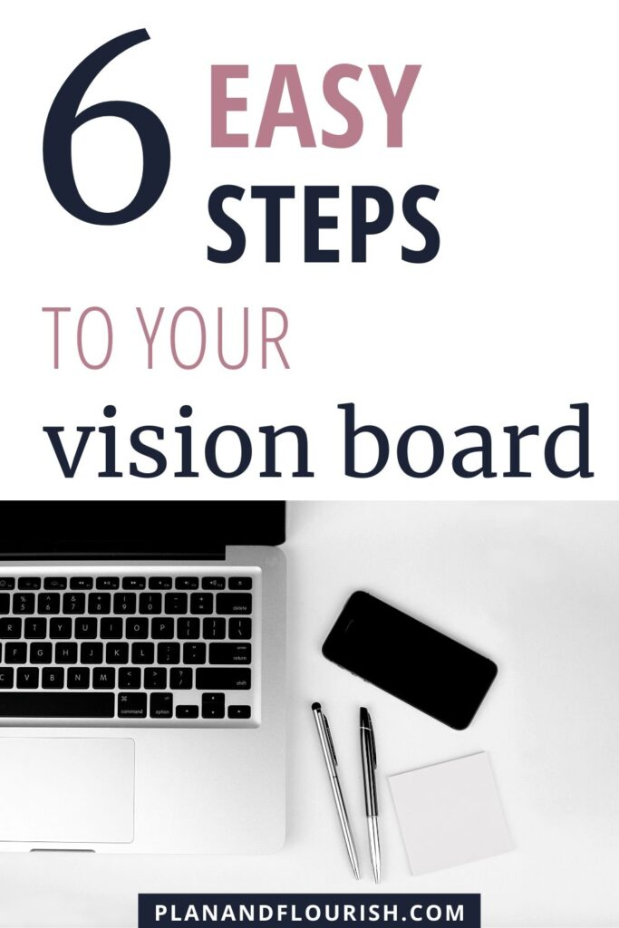 6 Easy Steps To Your Vision Board