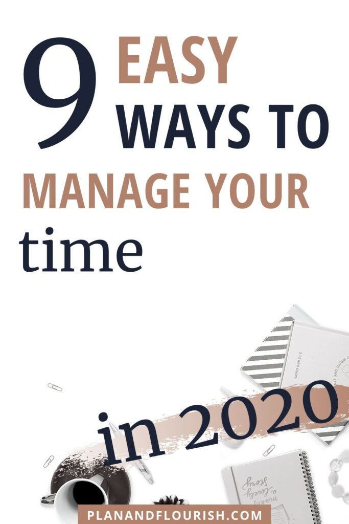 9 Easy Ways To Manage Your Time In 2020