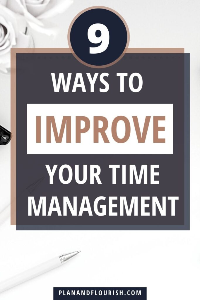 9 Ways To Improve Your Time Management