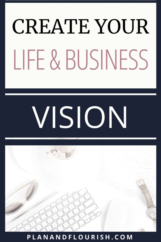 Create Your Life & Business Vision