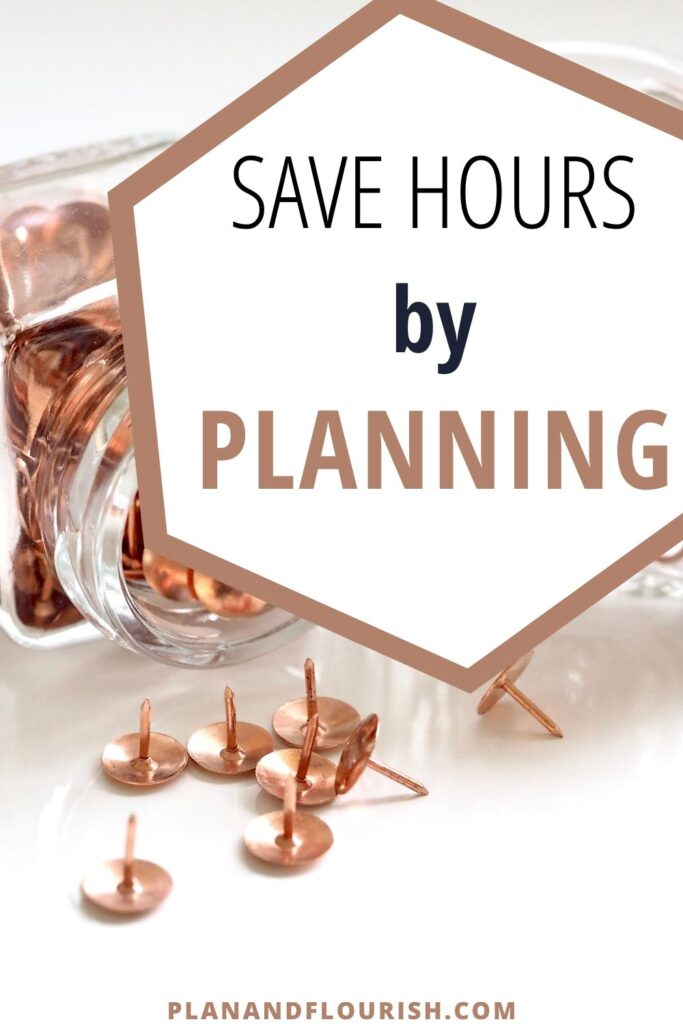 Save Hours By Planning