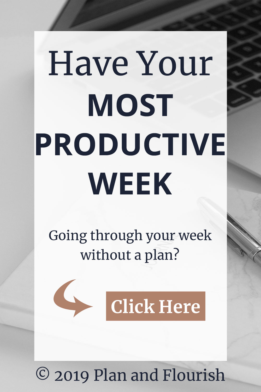 Are you going through your week without a plan? No more! | Click here to have your most productive week.