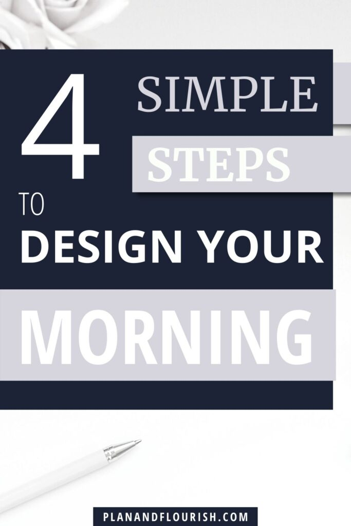 4 Simple Steps To Design Your Morning