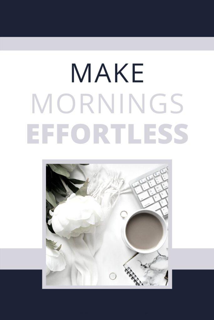 Make Mornings Effortless