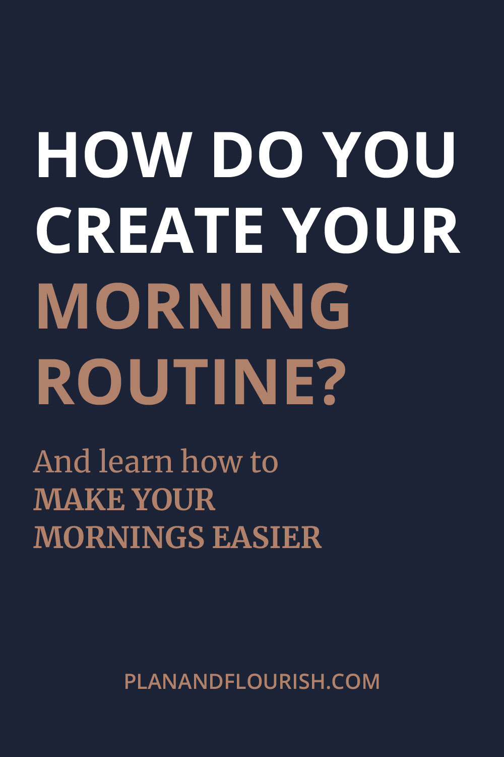 Learn how to make your mornings easier and have a successful morning routine. | Read More