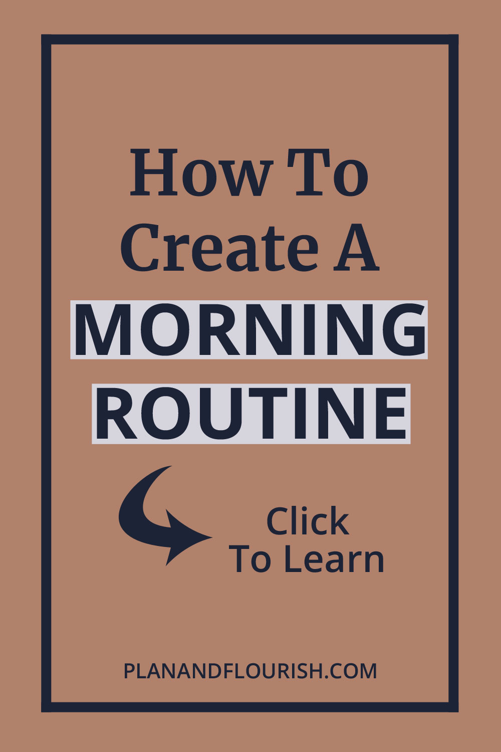 Learn how to create a morning routine | Click To Read