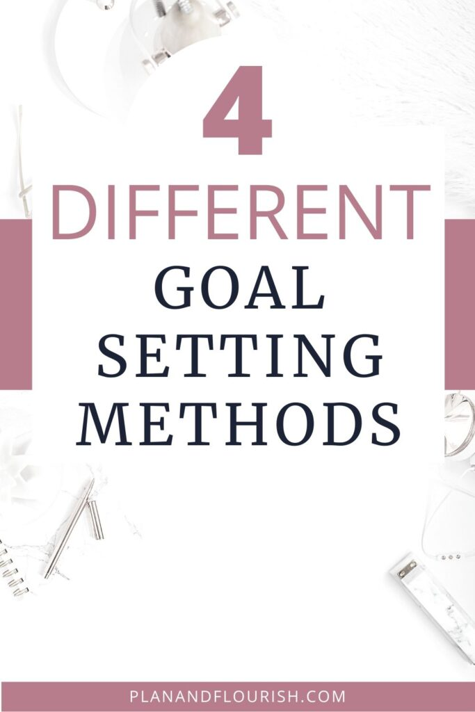 4 Different Goal Setting Methods