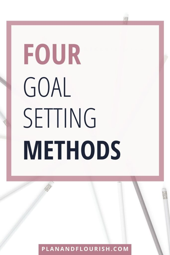4 Goal Setting Methods