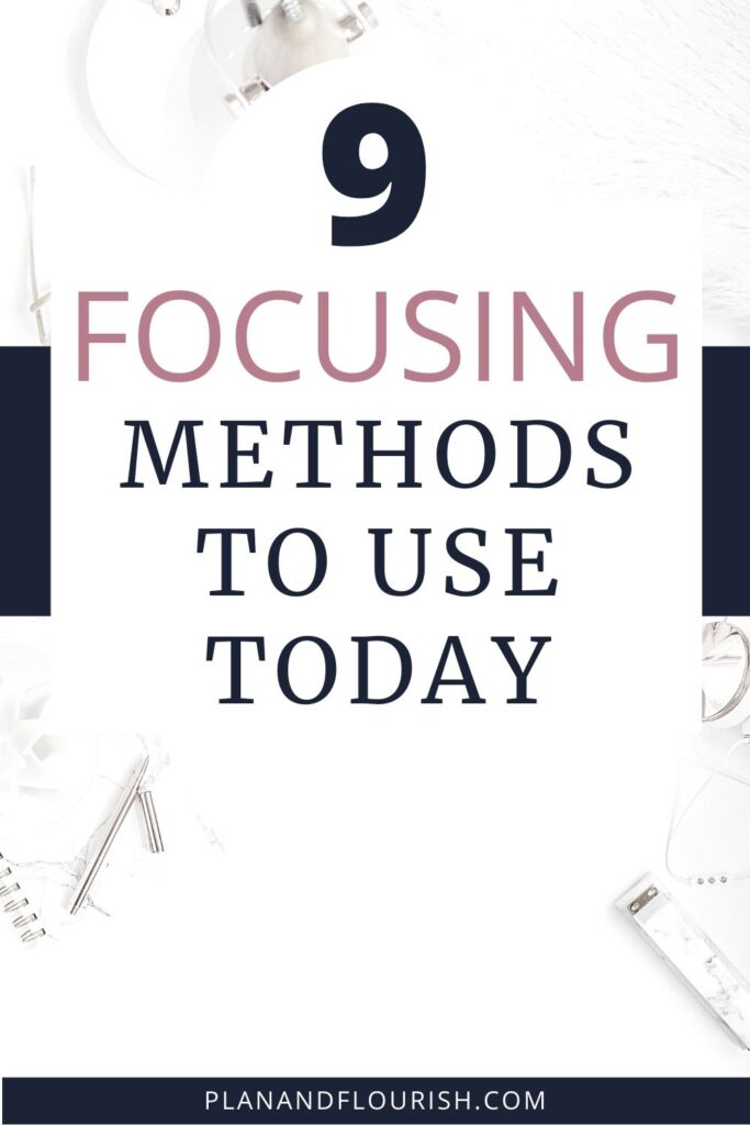 9 Focusing Methods To Use Today