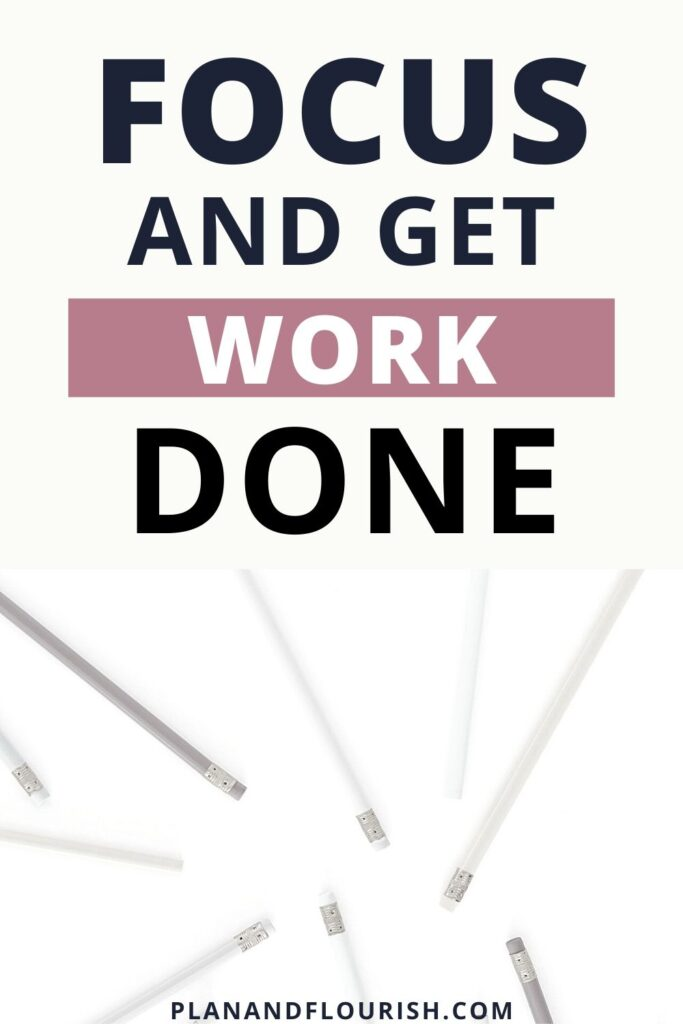 Focus And Get Work Done