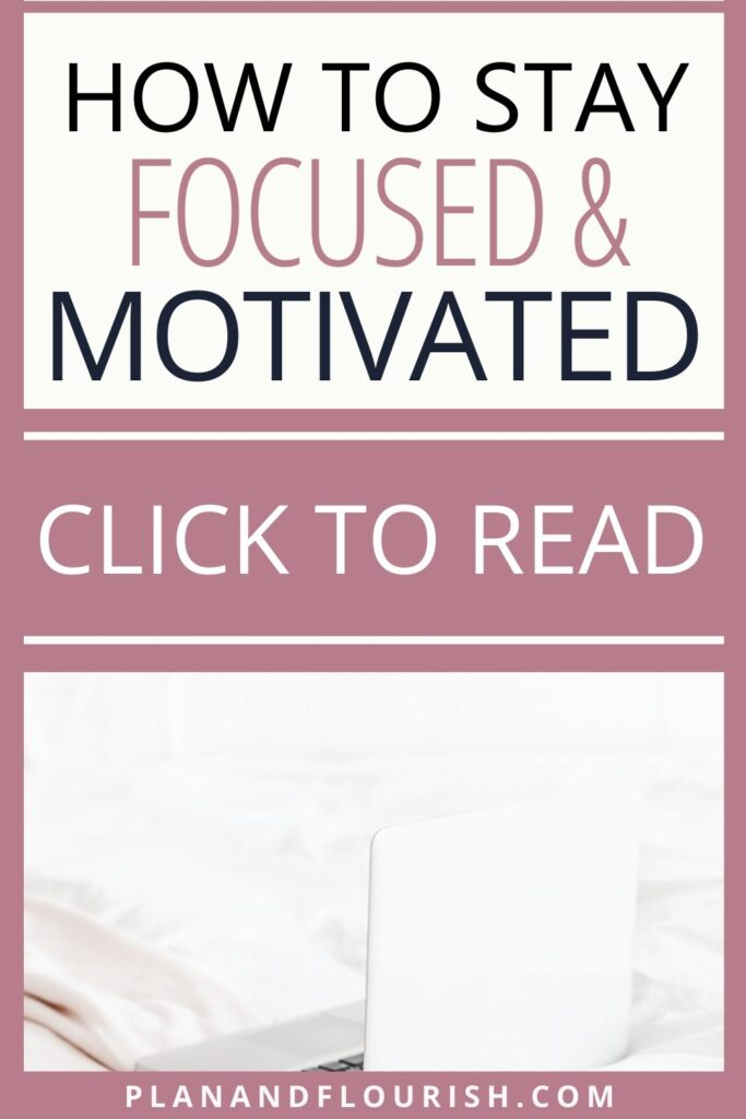 How To Stay Focused And Motivated