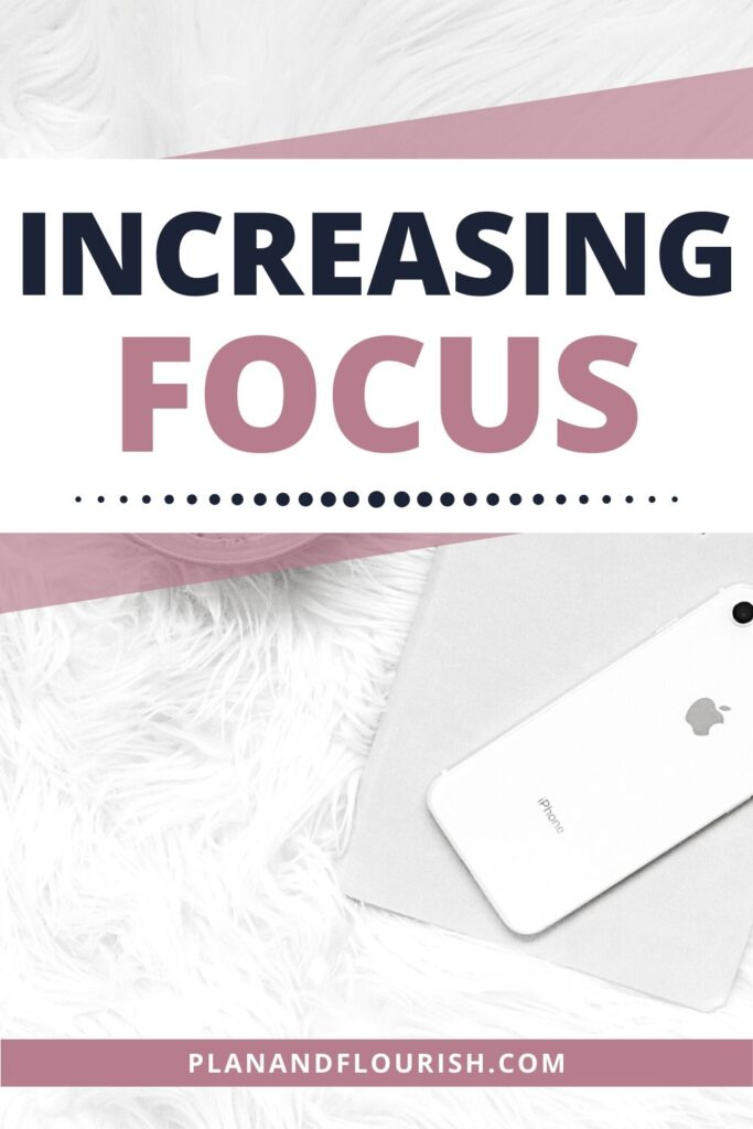 Increasing Focus