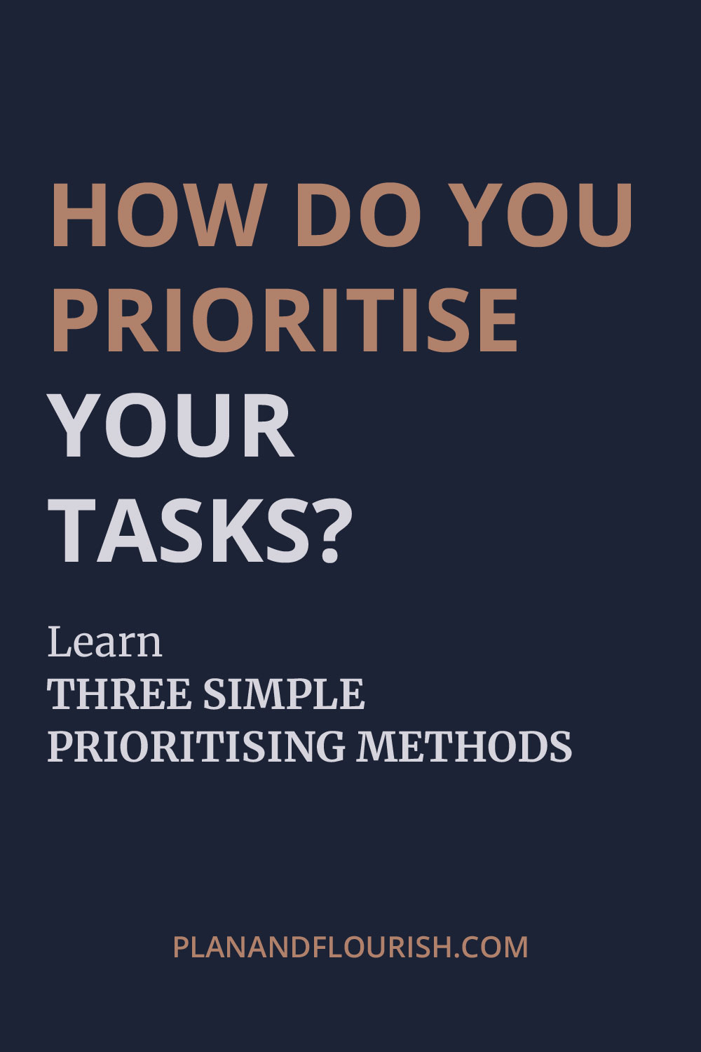 How Do You Prioritise Your Tasks? Learn 3 Simple Prioritising Methods | Read It Now