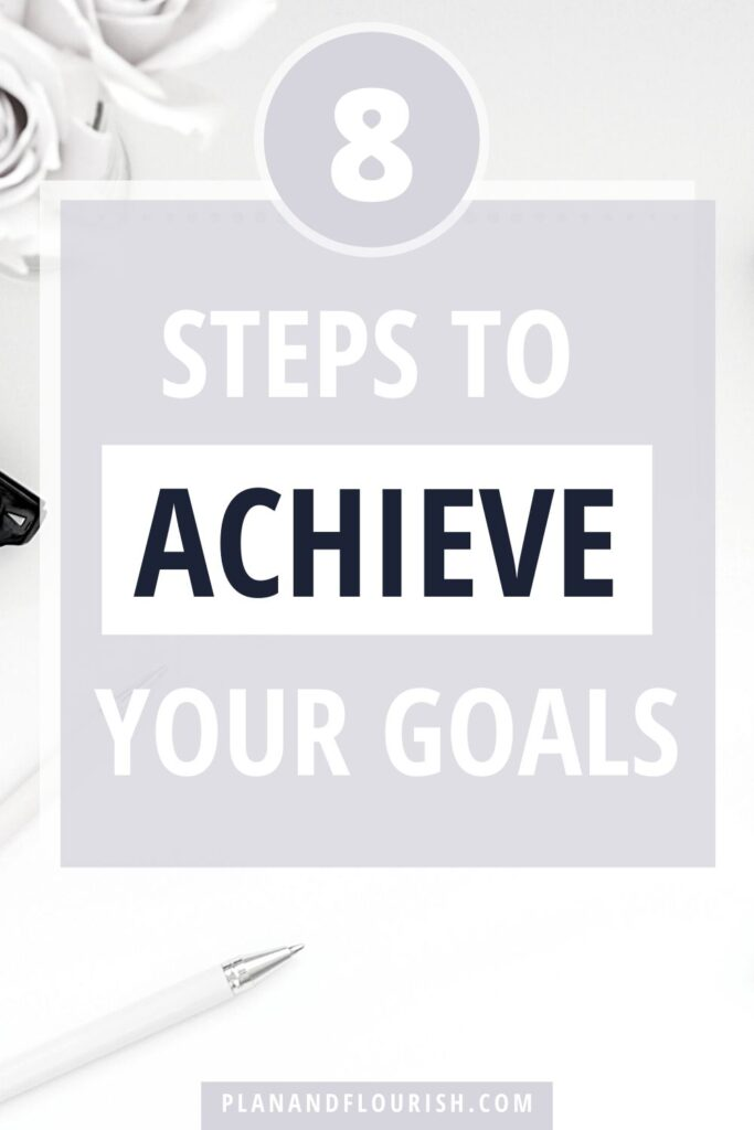 8 Steps To Achieve Your Goals