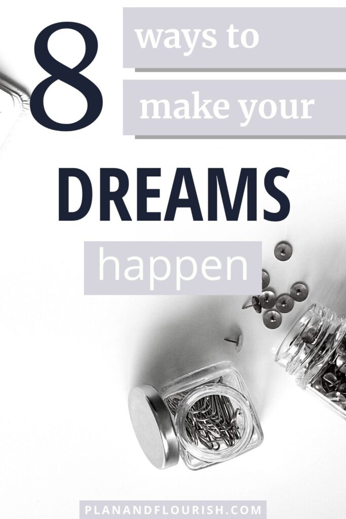 8 Tips To Make Your Dreams Happen