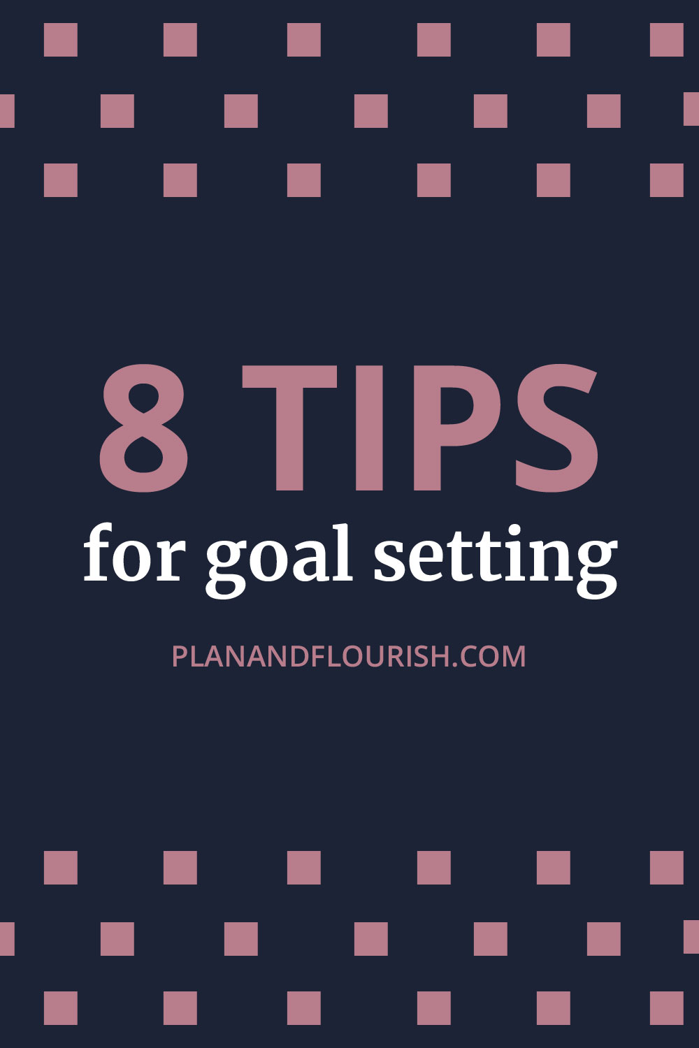 8 Tips To Achieve Your Goals And Dreams