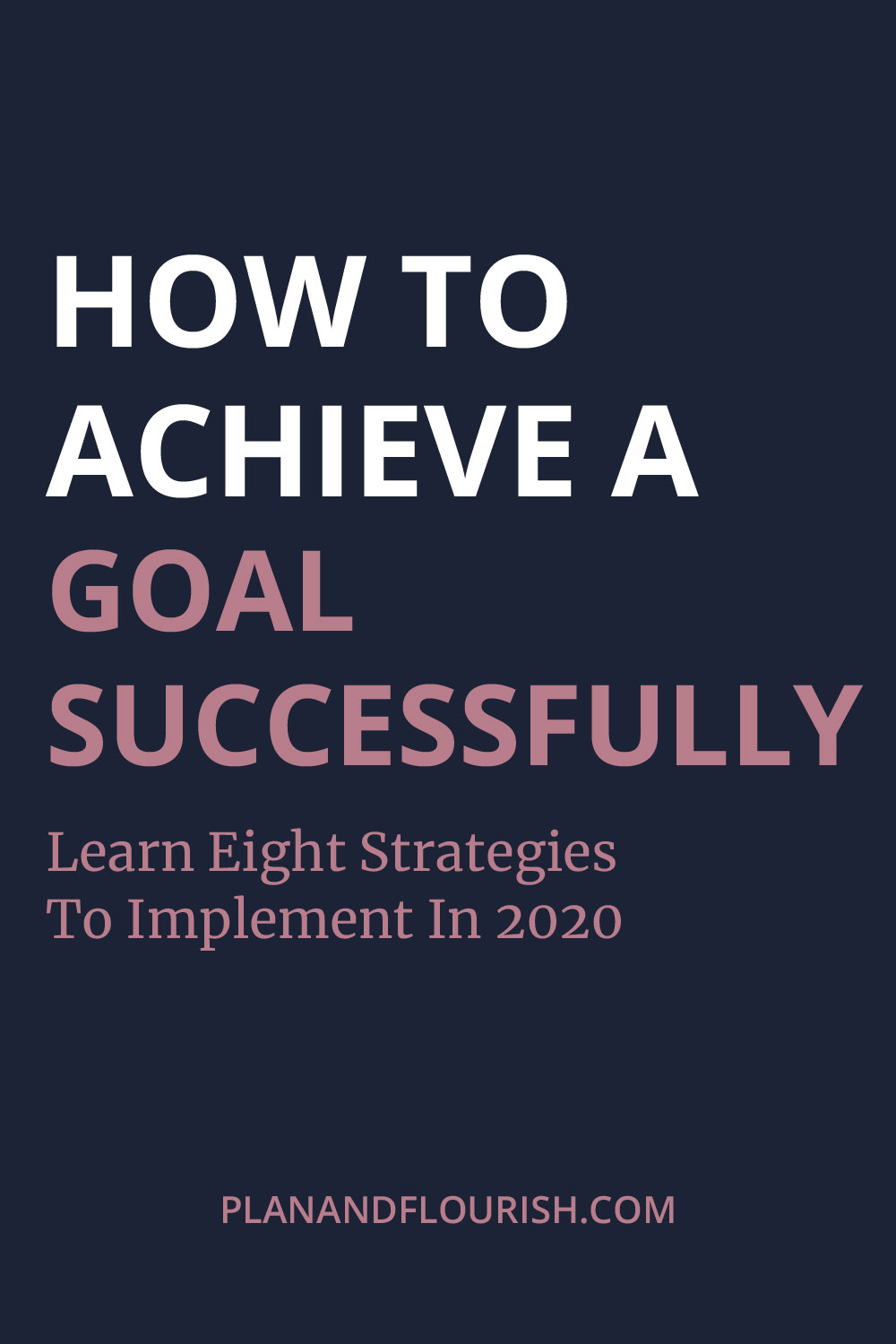 How To Achieve Your Goals And Dreams Successfully