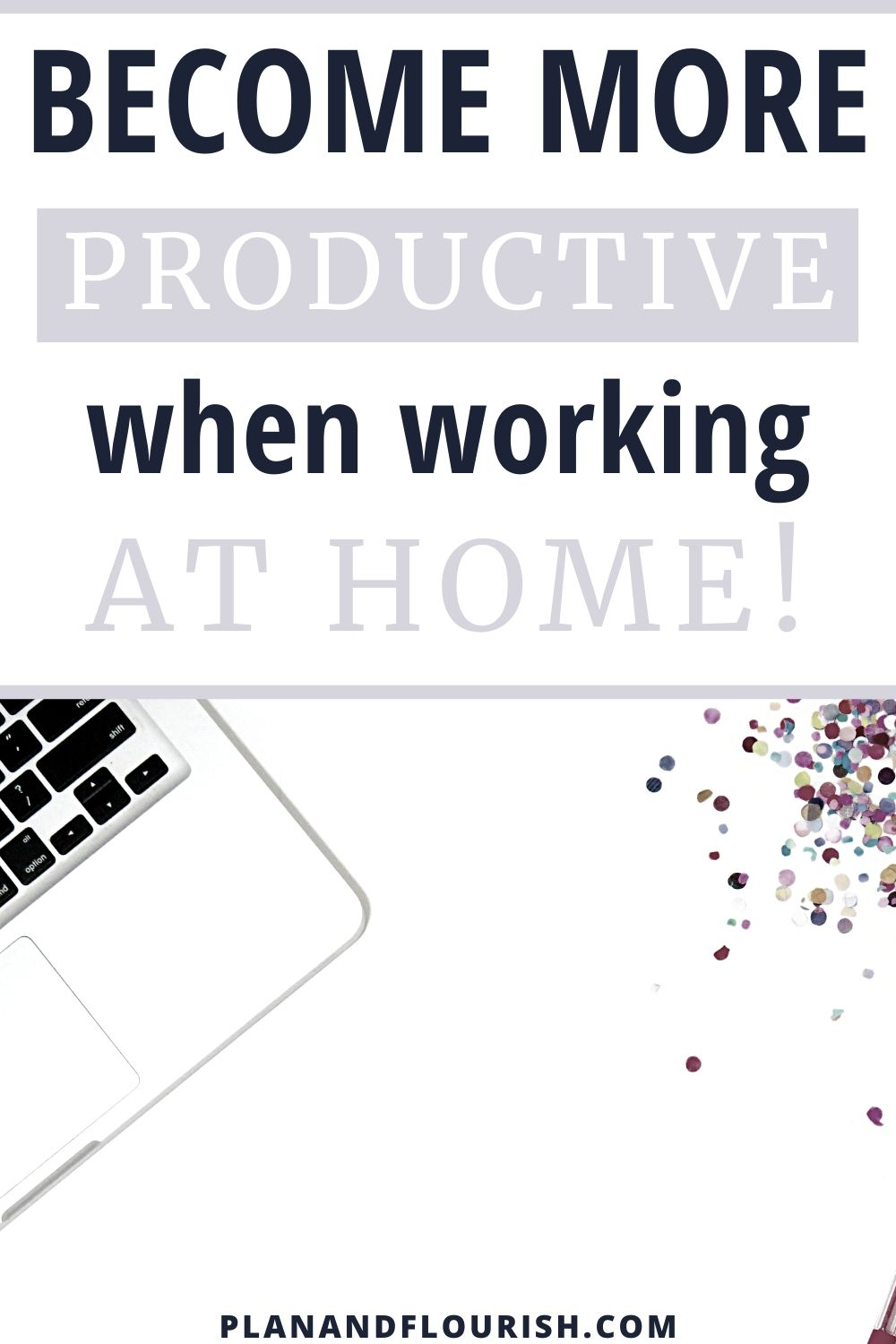 Become More Productive When Working At Home | Read It Now