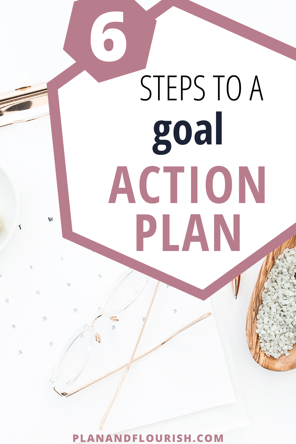 6 Steps To A Goal Action Plan