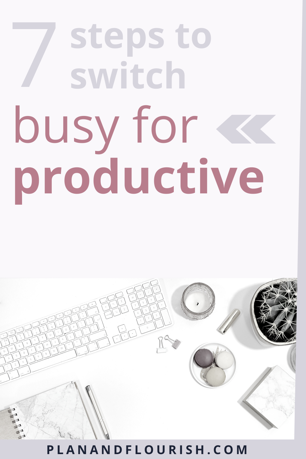 7 Steps To Switch Busy For Productive