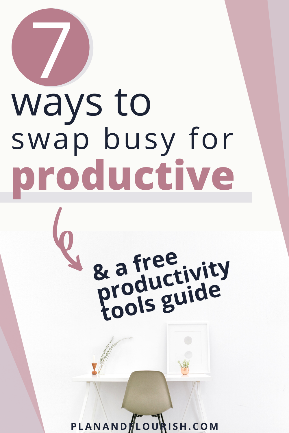 7 Ways To Swap Busy For Productive