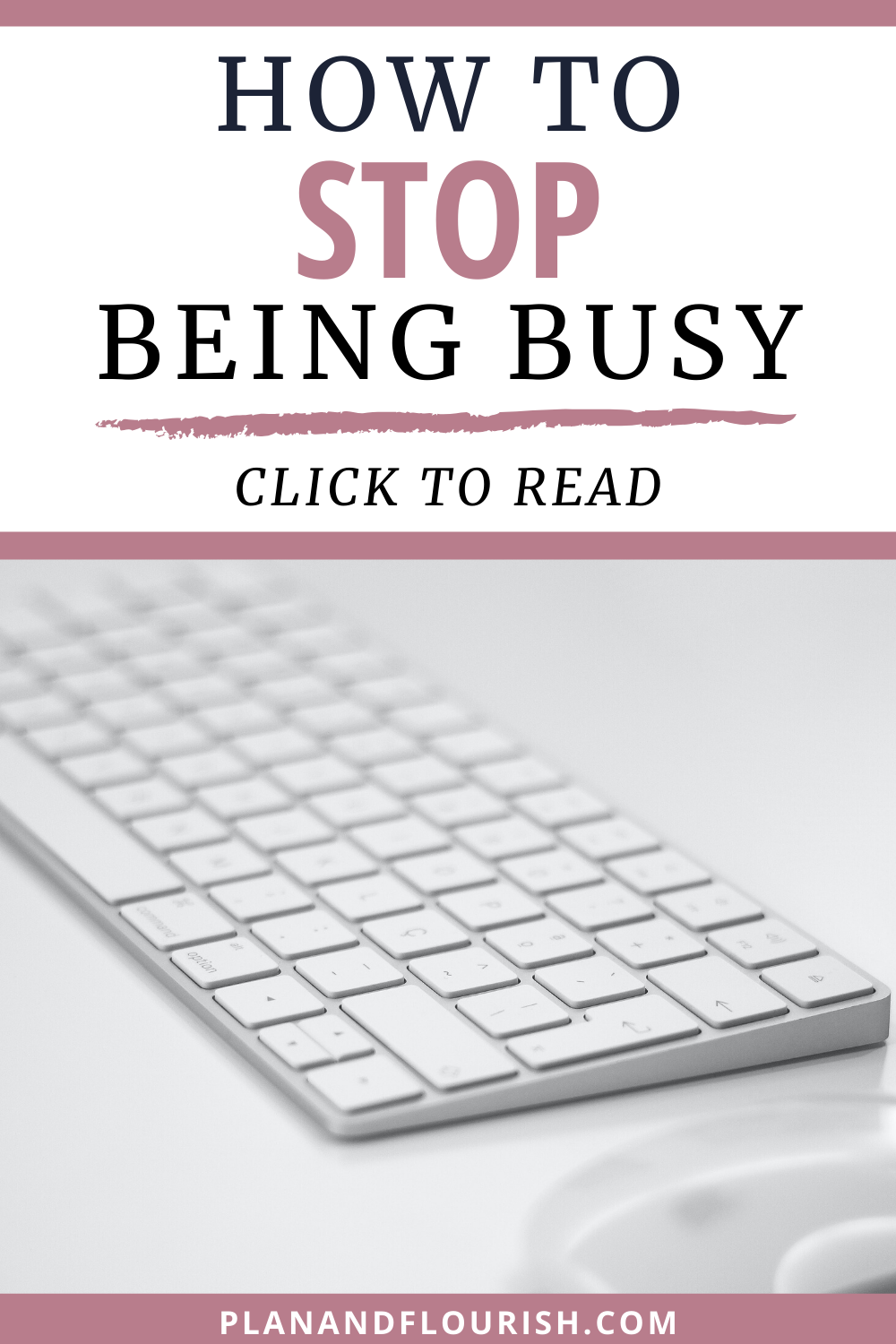 How To Stop Being Busy | Click to read!