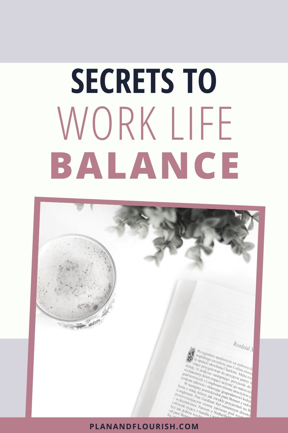 Secrets To Work Life Balance | Click To Read
