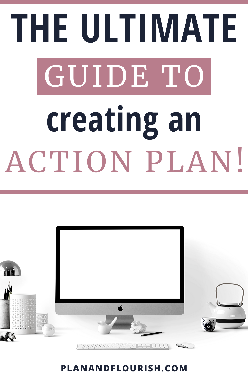 The Ultimate Guide To Creating An Action Plan