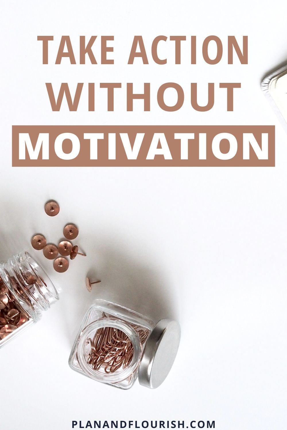 Take Action Without Motivation